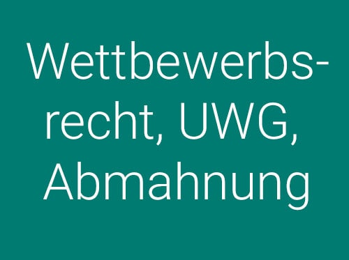 Wettbewerbsrecht UWG Abmahnung